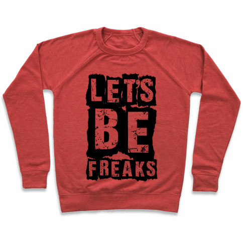 Let's Be Freaks Pullover