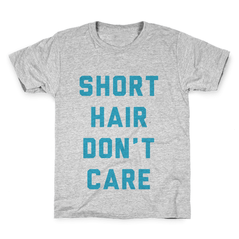 Short Hair Don't Care Kids T-Shirt