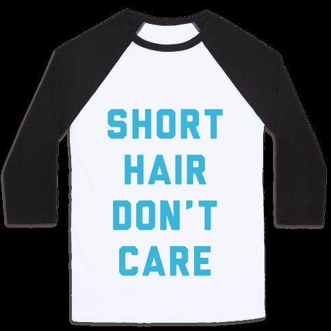 Short Hair Don't Care Baseball Tee