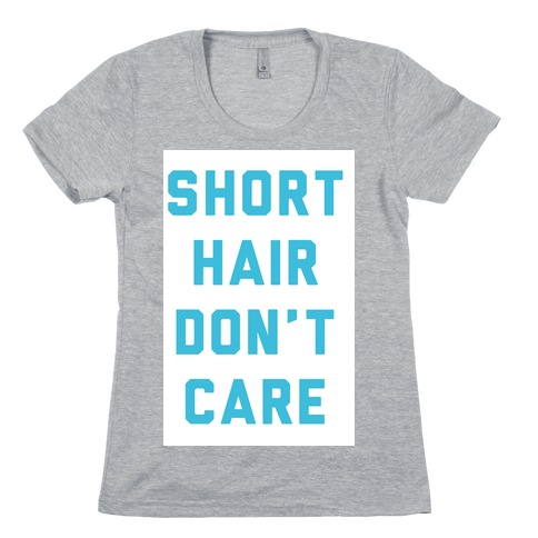 Short Hair Don T Care T Shirts Lookhuman