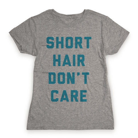 Short Hair Don't Care Womens T-Shirt