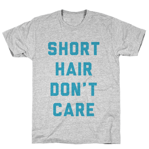 Short Hair Don't Care Mens T-Shirt