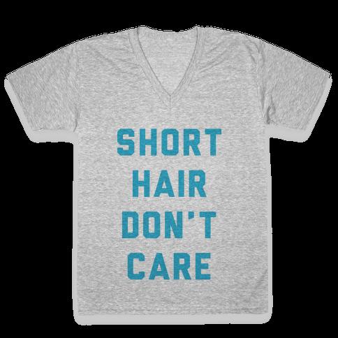 Short Hair Don't Care V-Neck Tee Shirt