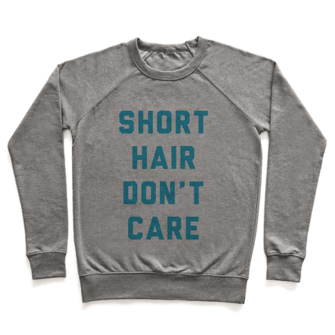 Short Hair Don't Care Pullover