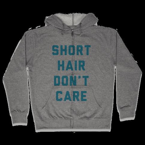 Short Hair Don't Care Zip Hoodie