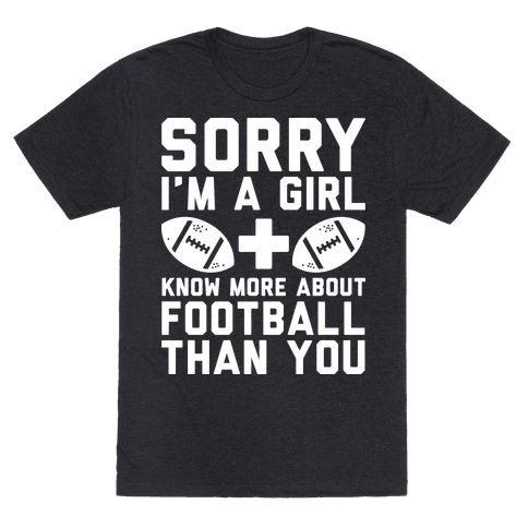 Sorry I'm a Girl and Know More About Football Than You