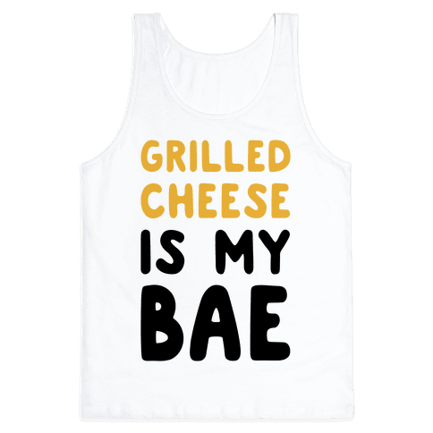 Grilled Cheese Is My Bae Tank Top