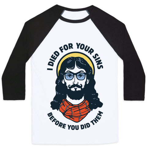 Hipster Jesus Died for Your Sins before You Did Them Baseball Tee