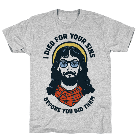 Hipster Jesus Died for Your Sins before You Did Them Mens T-Shirt