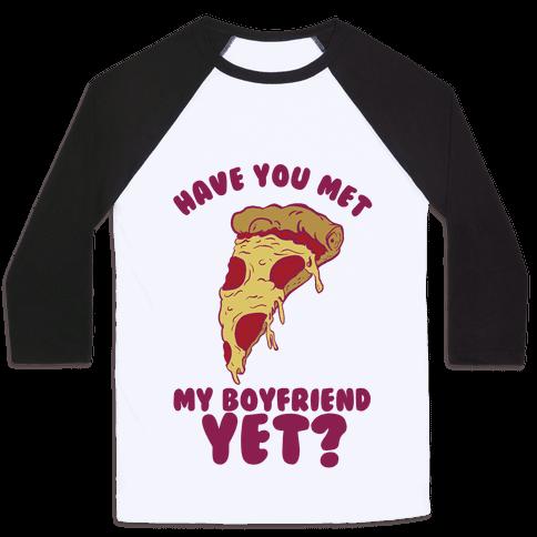 Have You Met My Boyfriend Yet? Baseball Tee
