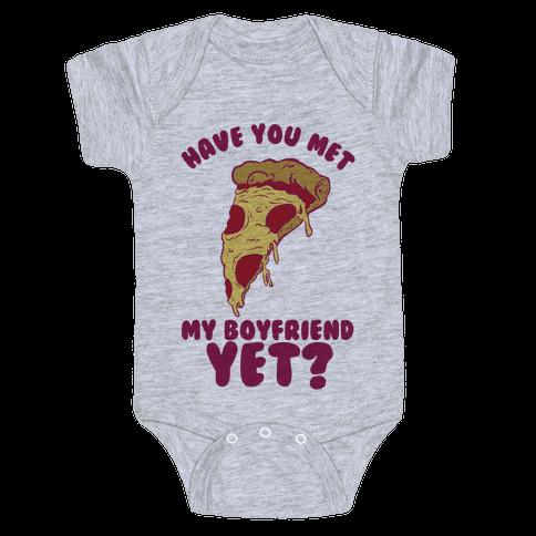 Have You Met My Boyfriend Yet? Baby Onesy