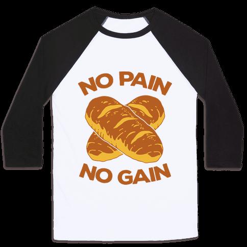 No Pain No Gain Baseball Tee