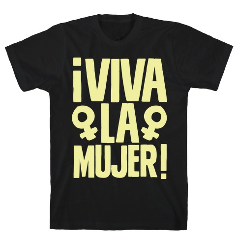 Viva la Mujer! T-Shirt