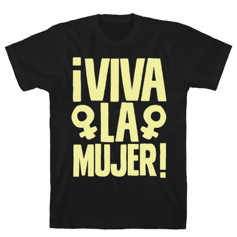 Viva la Mujer! Mens T-Shirt