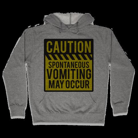 Vomiting Caution Hooded Sweatshirt