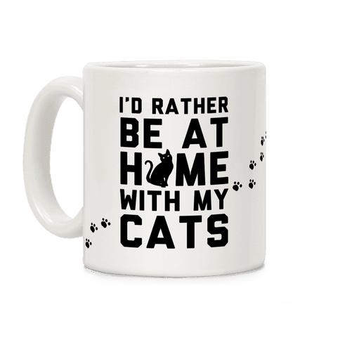 I'd Rather Be At Home With My Cats Coffee Mug