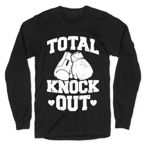 Total Knockout Long Sleeve T-Shirt