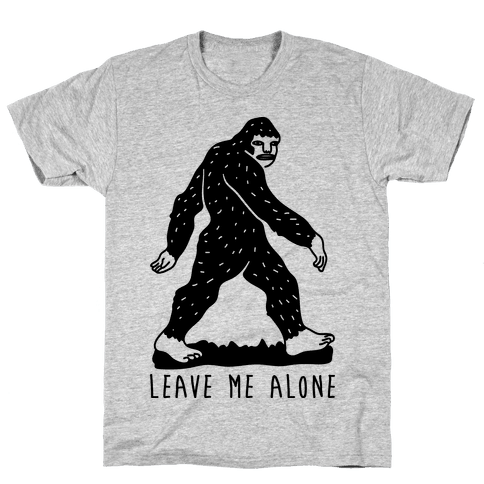 Leave Me Alone Bigfoot Mens T-Shirt