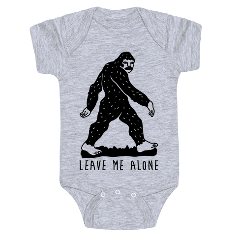 Leave Me Alone Bigfoot Baby Onesy