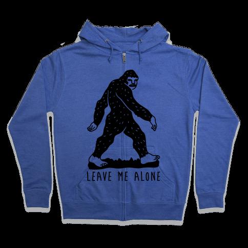 Leave Me Alone Bigfoot Zip Hoodie