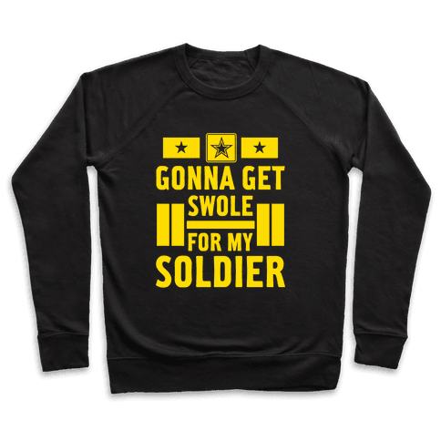 Getting Swole For My Soldier Pullover