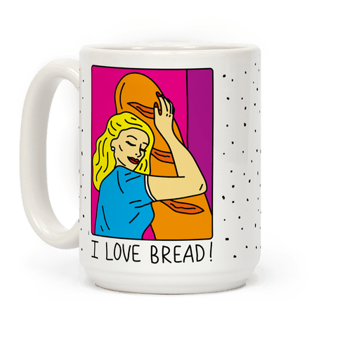 I Love Bread