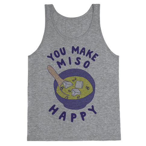 You Make Miso Happy Tank Top