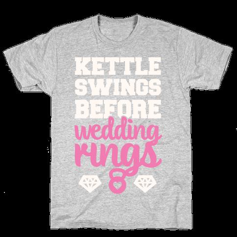 Kettle Swings Before Wedding Rings Mens T-Shirt