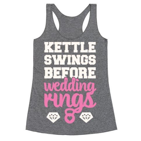 Kettle Swings Before Wedding Rings Racerback Tank Top