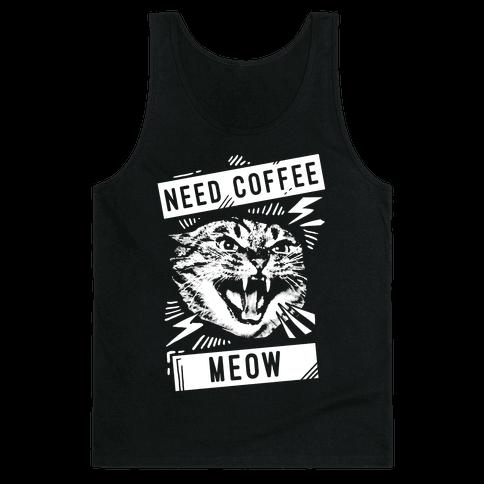 Need Coffee Meow Tank Top