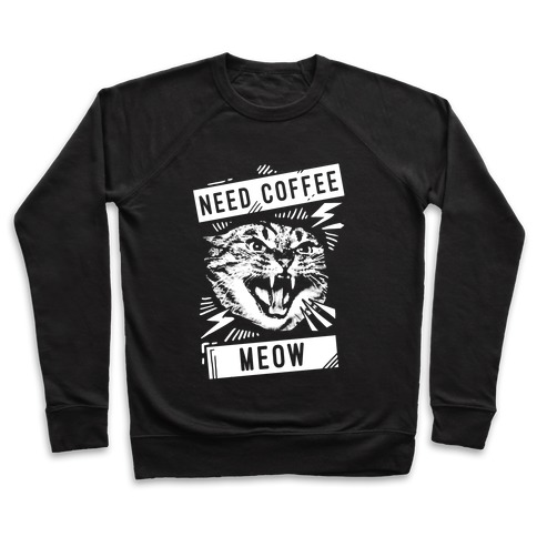 Need Coffee Meow Pullover