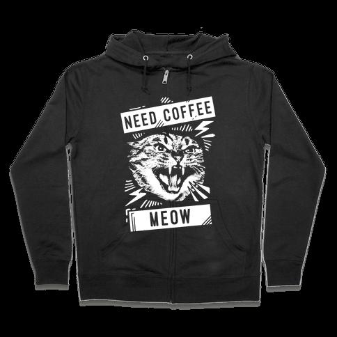 Need Coffee Meow Zip Hoodie