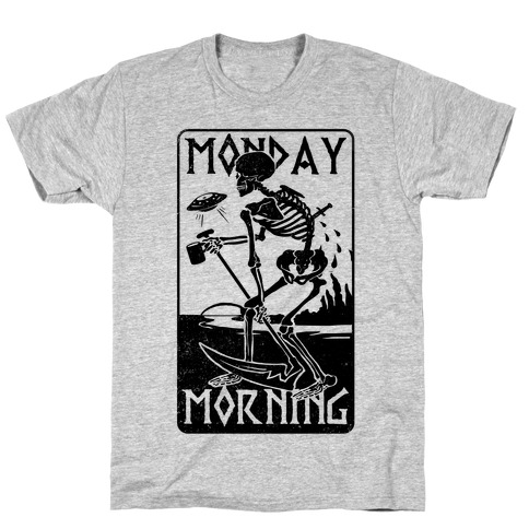 Monday Morning Death T-Shirt