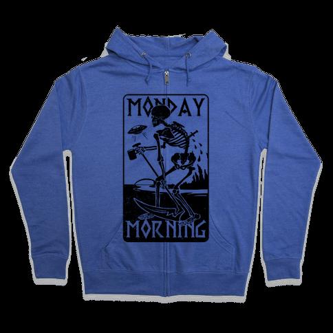 Monday Morning Death Zip Hoodie