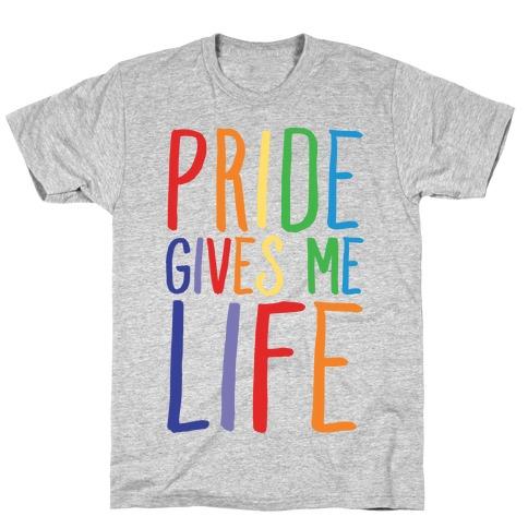 Pride Gives Me Life Mens T-Shirt