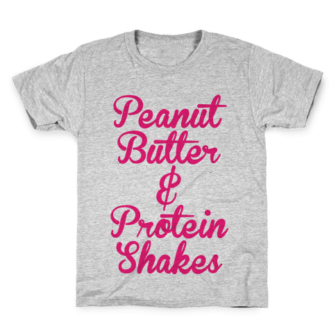 Peanut Butter & Protein Shakes Kids T-Shirt