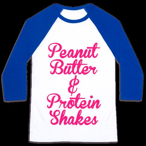 Peanut Butter & Protein Shakes Baseball Tee