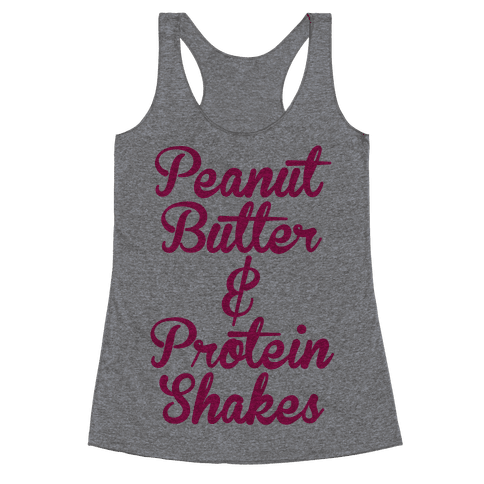Peanut Butter & Protein Shakes Racerback Tank Top