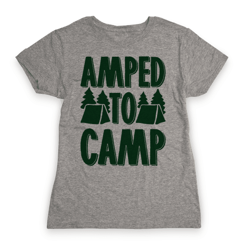 Amped To Camp Womens T-Shirt