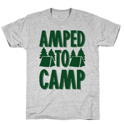 Amped To Camp T-Shirt