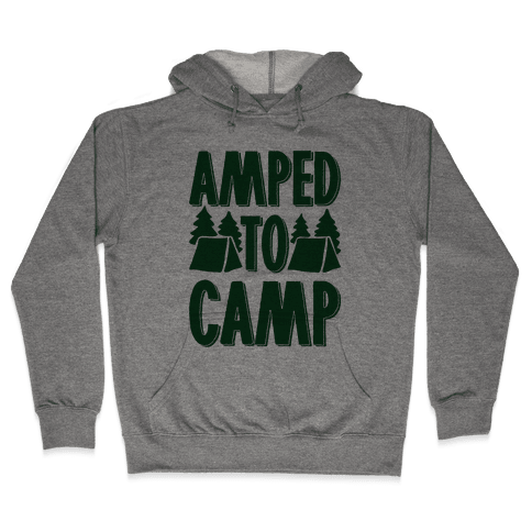 Amped To Camp Hooded Sweatshirt