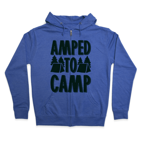 Amped To Camp Zip Hoodie