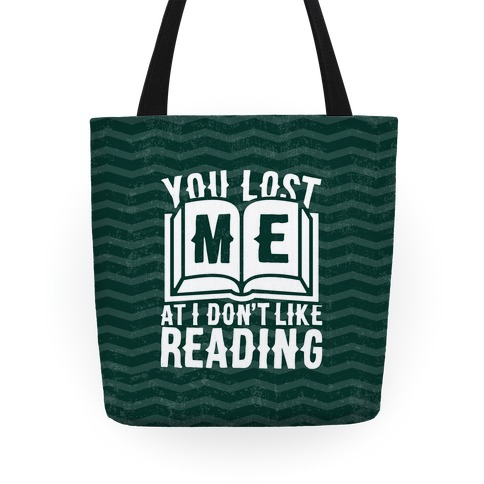 You Lost Me At I Don't Like Reading Tote