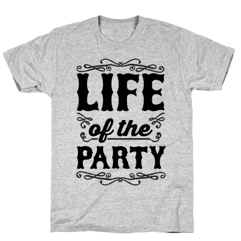 Life Of The Party Mens T-Shirt