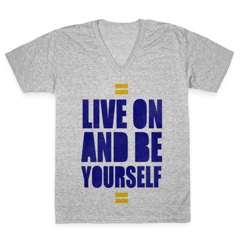 Live On And Be Yourself V-Neck Tee Shirt