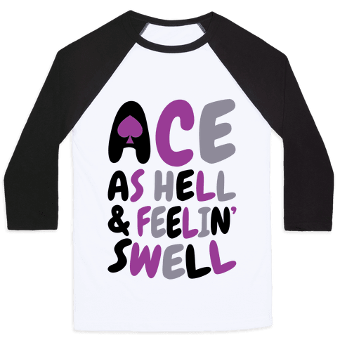 Ace As Hell And Feelin' Swell Baseball Tee