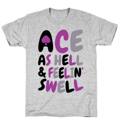 Ace As Hell And Feelin' Swell T-Shirt