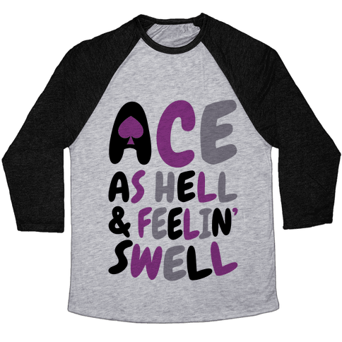 Ace As Hell And Feelin' Swell Baseball Tee