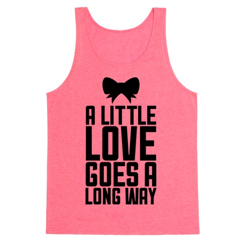A Little Love Goes A Long Way Tank Top