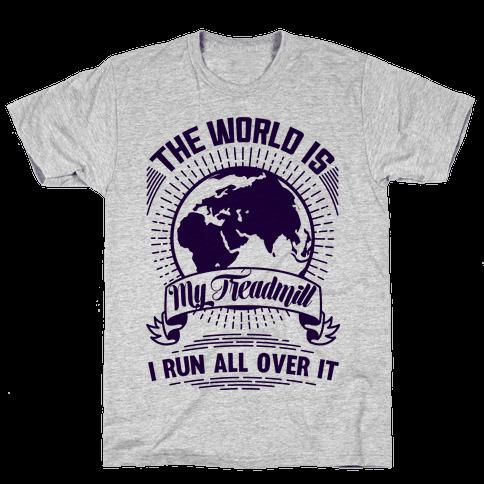The World Is My Treadmill  Mens T-Shirt